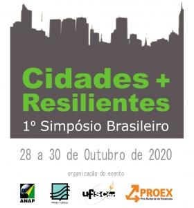 1º Simpósio Brasileiro Cidades + Resilientes